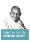 Mahatma Gandhi lider transformador