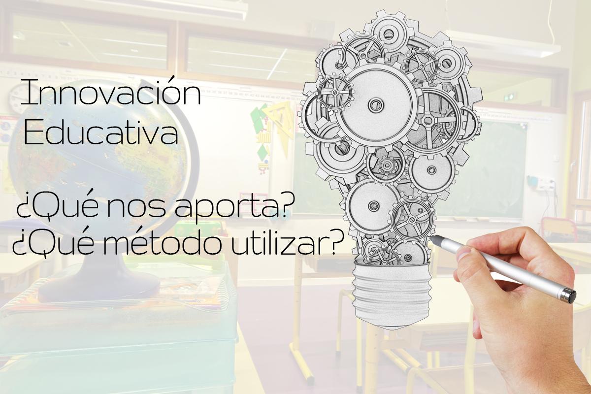 Innovar en Educación: ¿Qué aportan los nuevos métodos?